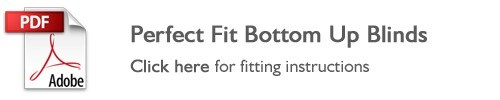 Perfect Fit bottom up blinds fitting instructions